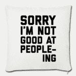 sorry-not-good-at-peopleing-tshirt